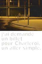 Philippe Herbet, j'ai demandé un billet pour Charleroi, un aller simple