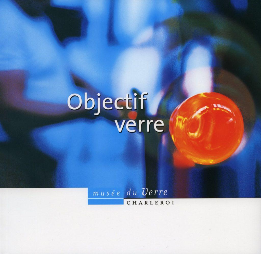 Laurent, I., Objectif verre, Charleroi, 1999.