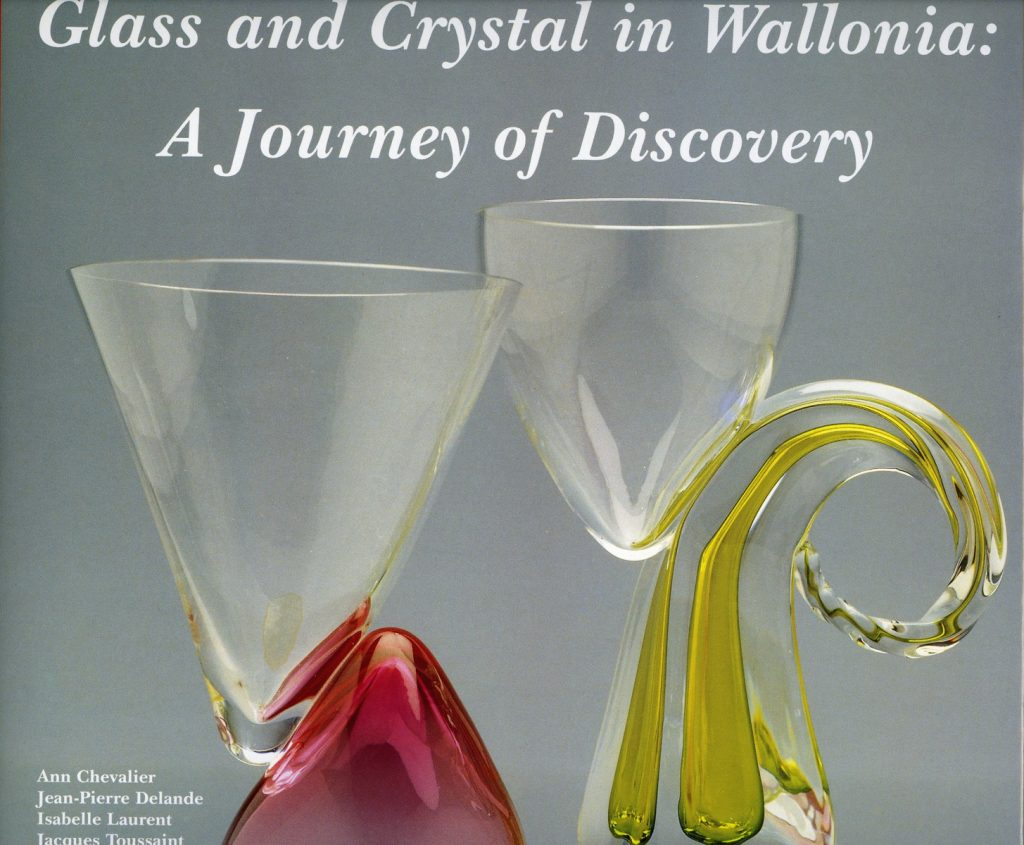 Chevalier, A., Delande, J.P., Laurent,I., Toussaint,J., Glass and Crystal in Wallonia : A Journey of Discovery, La Renaissance du Livre, Tournai, 1999